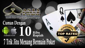 7 Trik Jitu Menang Bermain Poker