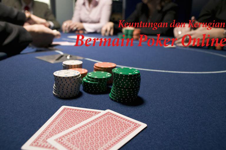 Keuntungan Dan Kerugian Bermain Poker Online
